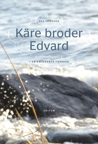 Käre broder Edvard av Eva Eriksson