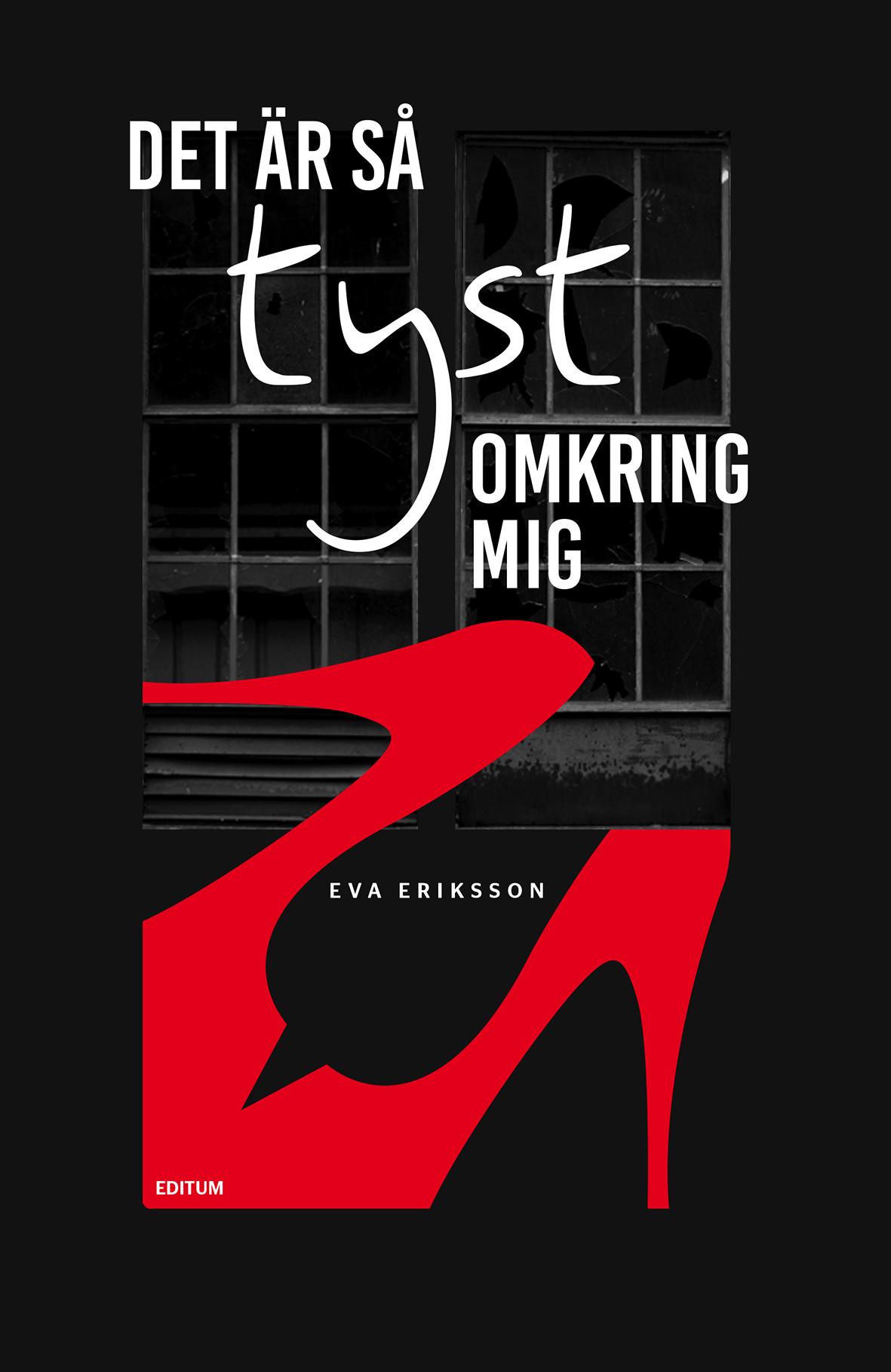 Det är så tyst omkring mig av Eva Eriksson